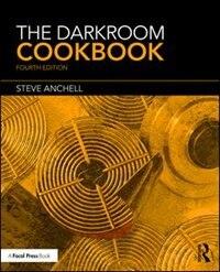 The Darkroom Cookbook: Reissue