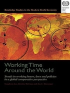 Working Time Around The World: Trends In Working Hours, Laws, And Policies In A Global Comparative…