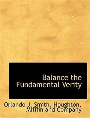 Balance The Fundamental Verity by Mifflin And Company Houghton