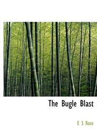 Book The  Bugle Blast by E S Rose