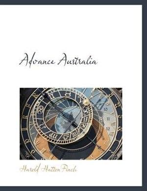 Advance Australia by Harold Hattonfinch