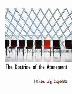 The Doctrine Of The Atonement by J Rivière