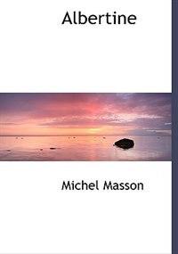 Albertine by Michel Masson