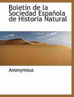 Boletín De La Sociedad Española De Historia Natural by Anonymous