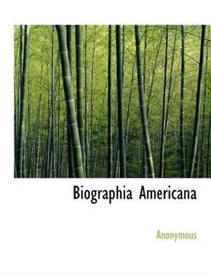 Biographia Americana by Anonymous