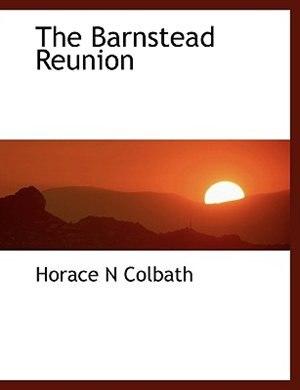 The Barnstead Reunion by Horace N Colbath