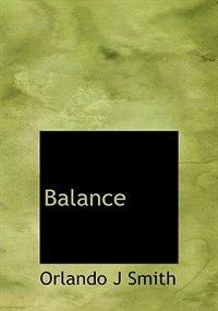 Balance by Orlando J Smith