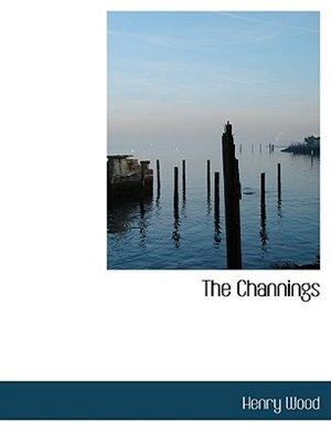 The Channings by Henry Wood