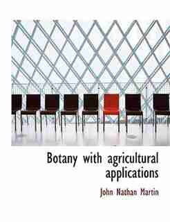 Botany With Agricultural Applications by John Nathan Martin