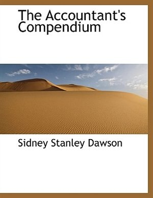 The Accountant's Compendium by Sidney Stanley Dawson