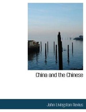 China And The Chinese by John Livingston Nevius