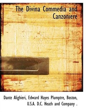 The Divina Commedia And Canzoniere by Dante Alighieri