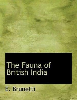 The Fauna Of British India by E. Brunetti