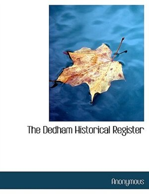 The Dedham Historical Register by Anonymous