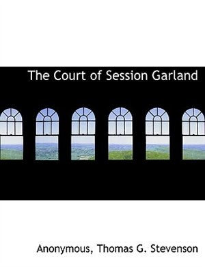 The Court Of Session Garland by Anonymous