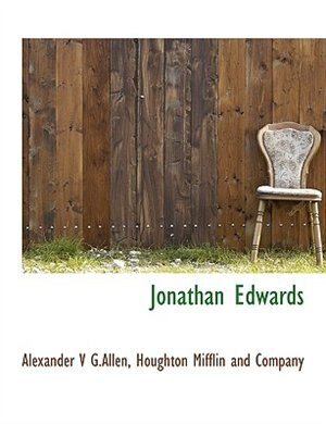 Jonathan Edwards by Houghton Mifflin And Company