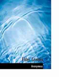 Elder Conklin by Anonymous