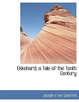 Ekkehard, A Tale Of The Tenth Century by Joseph V Von