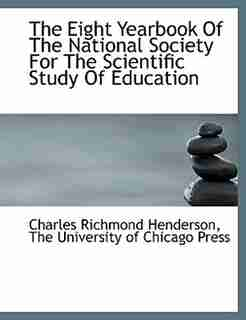 The Eight Yearbook Of The National Society For The Scientific Study Of Education by The University of Chicago Press