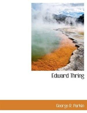 Edward Thring by George R. Parkin