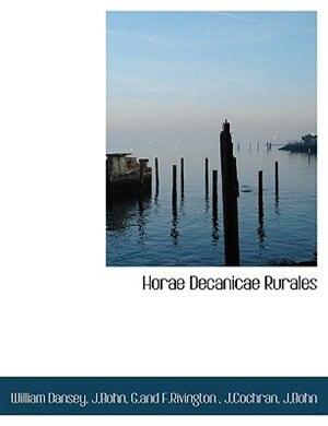Horae Decanicae Rurales by William Dansey