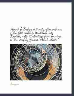 Honore de Balzac in Twenty-Five Volumes: the first complete translation into English, with illustrations from drawings on the wood by famous by Anonymous