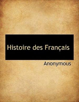 Histoire des Français by Anonymous