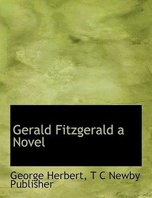 Gerald Fitzgerald A Novel by George Herbert
