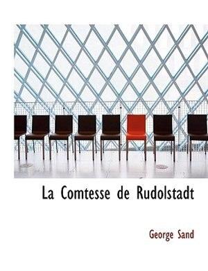 La Comtesse De Rudolstadt by George Sand