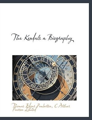 The Kendals A Biography by Thomas Edgar Pemberton