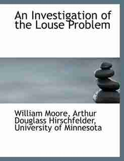 An Investigation Of The Louse Problem by University Of Minnesota