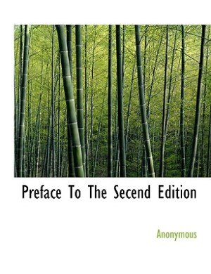 Preface To The Secend Edition by Anonymous