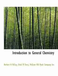 Introduction To General Chemistry by Mcgraw Hill Book Company Inc