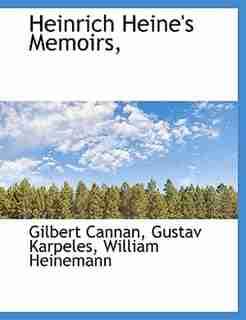 Heinrich Heine's Memoirs, by Gilbert Cannan
