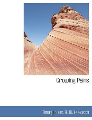Growing Pains by Anonymous