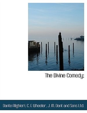 The Divine Comedy; by Dante Alighieri