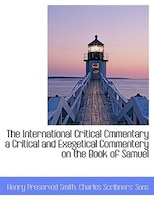 The International Critical Cmmentary A Critical And Exegetical Commentery On The Book Of Samuel