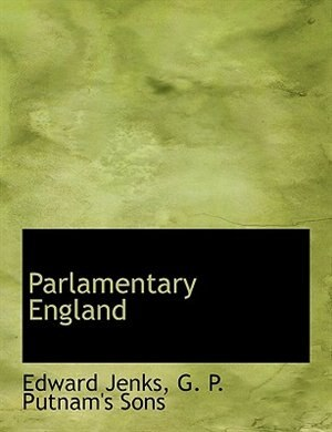 Parlamentary England by Edward Jenks