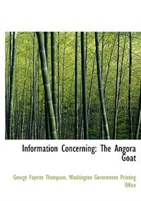 Information Concerning: The Angora Goat