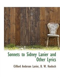 Sonnets to Sidney Lanier and Other Lyrics