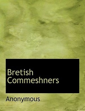 Bretish Commeshners by Anonymous