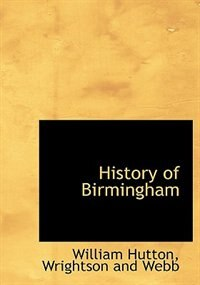 History of Birmingham by William Hutton