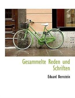 Book Gesammelte Reden Und Schriften by Eduard Bernstein