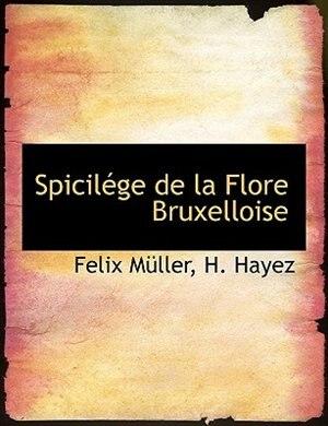 Spicilége De La Flore Bruxelloise by Felix Müller