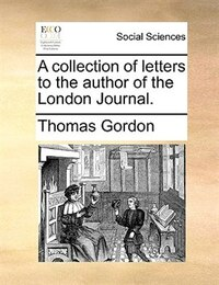 A collection of letters to the author of the London Journal.