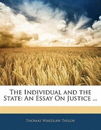 The Individual and the State: An Essay On Justice ...