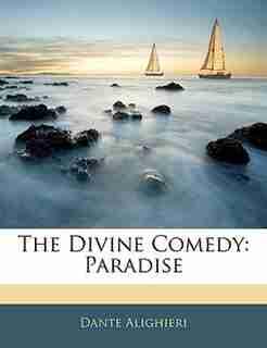 The Divine Comedy: Paradise de Dante Alighieri