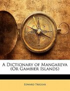 A Dictionary of Mangareva (Or Gambier Islands)