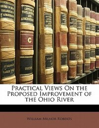 Practical Views On the Proposed Improvement of the Ohio River
