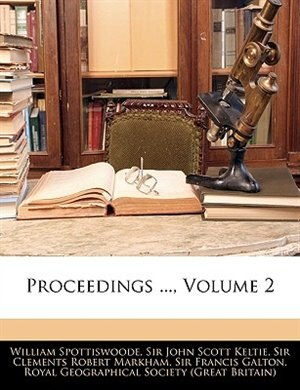Proceedings ..., Volume 2 by Royal Geographical Society (great Britai